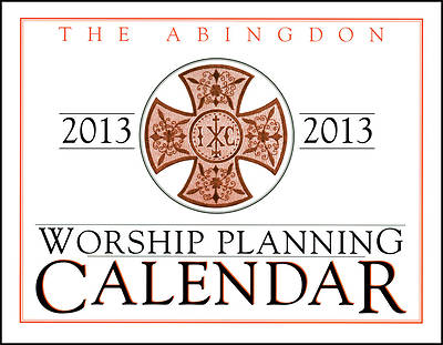Abingdon Worship Planning Calendar 2013