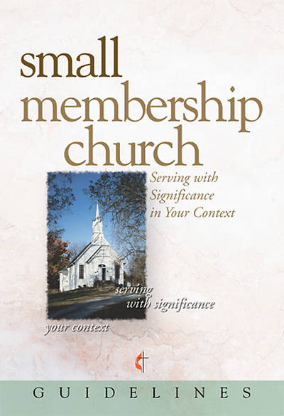 Guidelines for Leading Your Congregation 2009-2012 - Small Membership Church