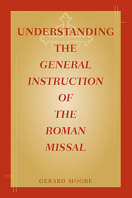 Picture of Understanding the General Instruction of the Roman Missal
