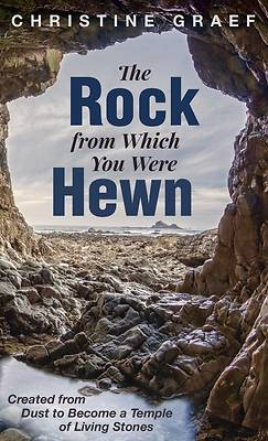 Picture of The Rock from Which You Were Hewn