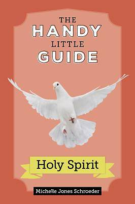 Handy Little Guide to the Holy Spirit