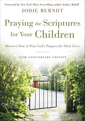 Picture of Praying the Scriptures for Your Children 20th Anniversary Edition