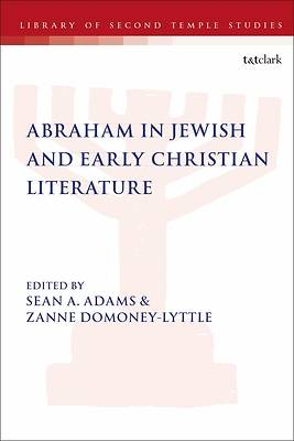 Picture of Abraham in Jewish and Early Christian Literature