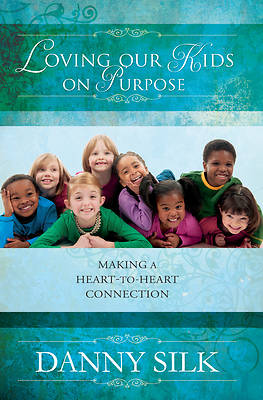 Picture of Loving Our Kids on Purpose Revised Edition