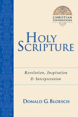 Holy Scripture - Revelation, Inspiration & Interpretation
