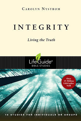 LifeGuide Bible Study - Integrity