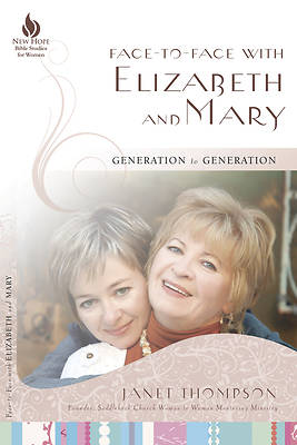 Picture of Face-To-Face with Elizabeth and Mary:  Generation to Generation