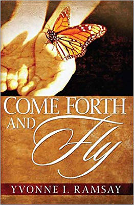 Come Forth and Fly