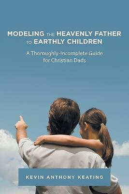 Picture of Modeling the Heavenly Father to Earthly Children