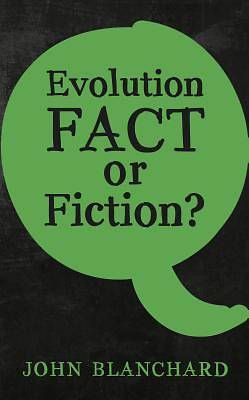 Evolution - Fact or Fiction ?