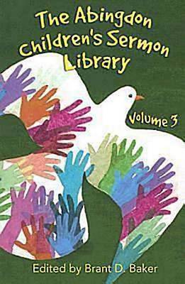 The Abingdon Childrens Sermon Library Volume 3