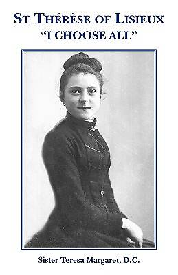 "St Therese of Lisieux ""I Choose All"""