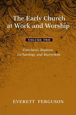 Picture of The Early Church at Work and Worship - Volume 2