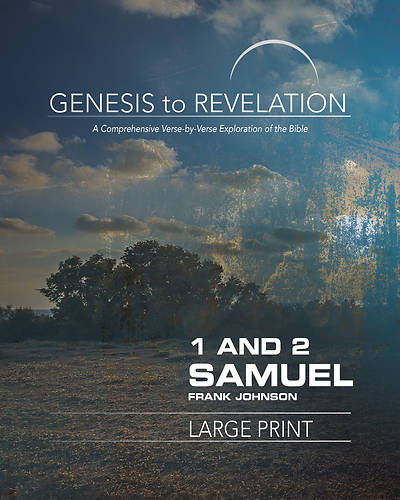 Genesis to Revelation: 1 and 2 Samuel Participant Book [Large Print]