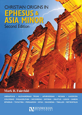 Christian Origins in Ephesus and Asia Minor