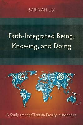 Picture of Faith-Integrated Being, Knowing, and Doing