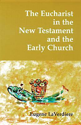 The Eucharist in the New Testament and the Early Church