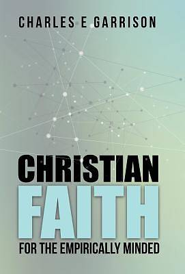 Christian Faith for the Empirically Minded