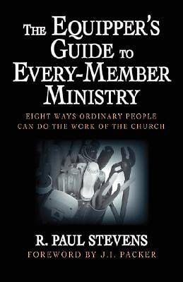 The Equippers Guide to Every-Member Ministry