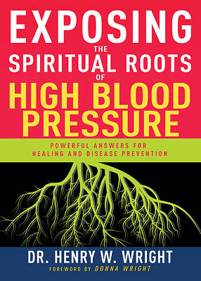 Picture of Exposing the Spiritual Roots of High Blood Pressure