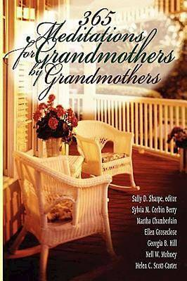 365 Meditations for Grandmothers by Grandmothers