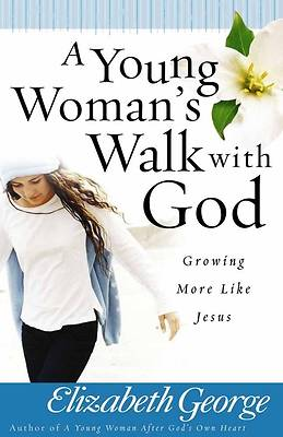 A Young Womans Walk with God