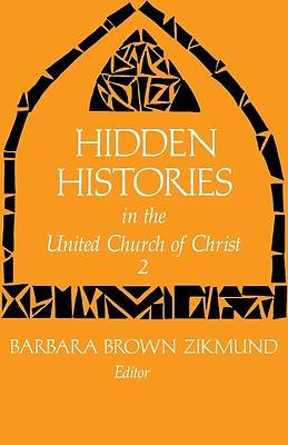 Hidden Histories United Church Of Christ Volume 2