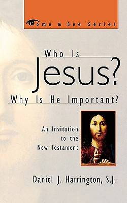 Who Is Jesus? Why Is He Important?