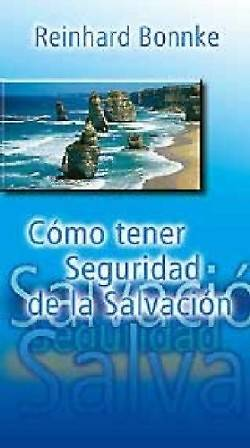 Como Tener Seguridad de la Salvacion = How to Have Assurance of Salvation