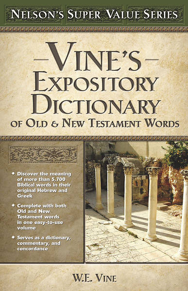 Vines Expository Dictionary of the Old & New Testament Words
