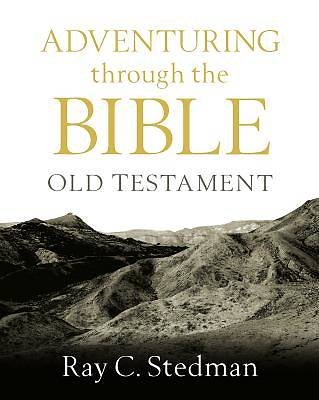 Adventuring Through the Bible Old Testament