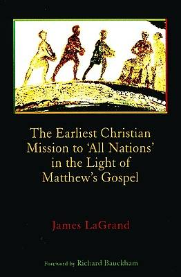 The Earliest Christian Mission to All Nations in the Light of Matthews Gospel