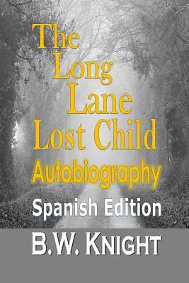 The Long Lane Lost Child (Spanish Edition)