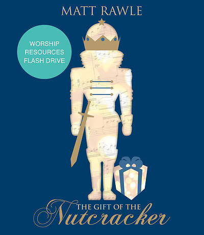 The Gift of the Nutcracker Worship Resources