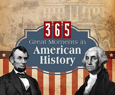 Picture of 365 Great Moments in American History