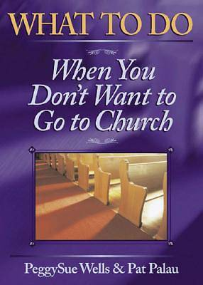 What to Do When You Dont Want to Go to Church