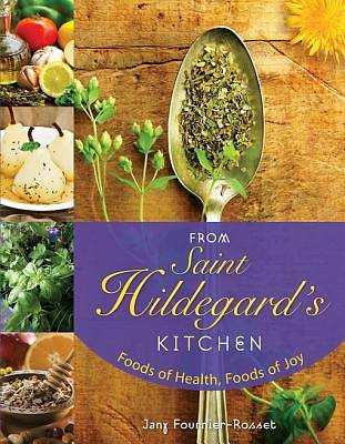 From Saint Hildegards Kitchen [ePub Ebook]
