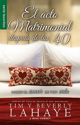 El Acto Matrimonial Despues de Los 40 = the Act of Marriage After 40