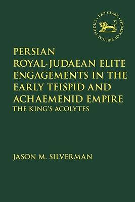 Picture of Persian Royal-Judaean Elite Engagements in the Early Teispid and Achaemenid Empire