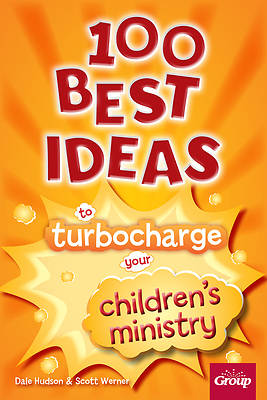 Picture of 100 Best Ideas to Turbocharge Your Children's Ministry