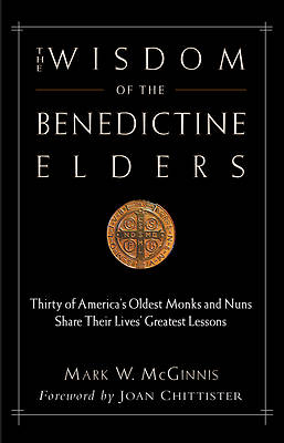 The Wisdom of the Benedictine Elders