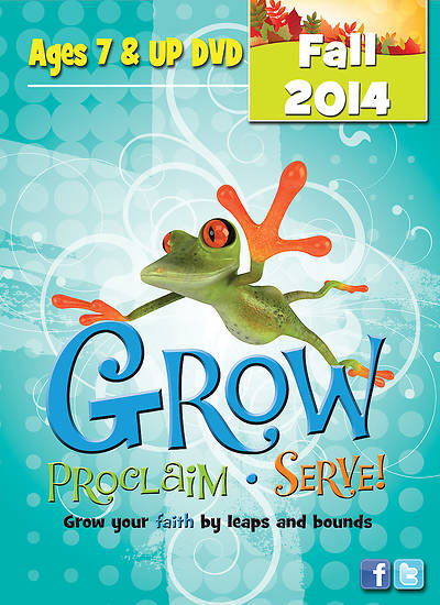 Grow, Proclaim, Serve! Ages 7 & Up DVD Fall 2014