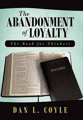 The Abandonment of Loyalty