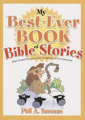 My Big Book of Bible Stories Bible Stories! Rhyming Fun! Timeless Truth for Everyone!