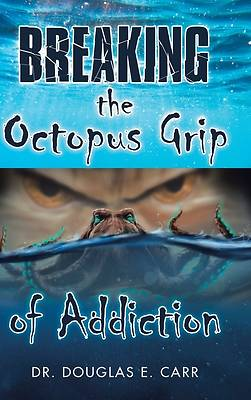 Picture of Breaking the Octopus Grip of Addiction