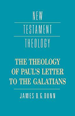The Theology of Pauls Letter to the Galatians