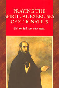 Praying the Spiritual Exercises of St. Ignatius