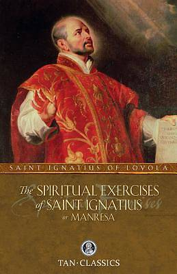 The Spiritual Exercises of St Ignatius of Loyola