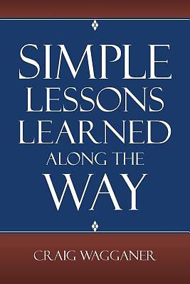 Simple Lessons Learned Along the Way