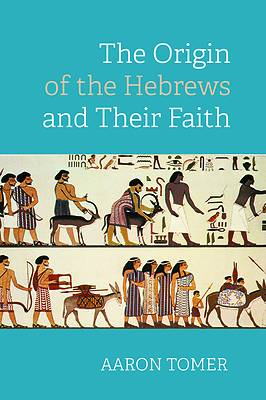 Picture of The Origin of the Hebrews and Their Faith